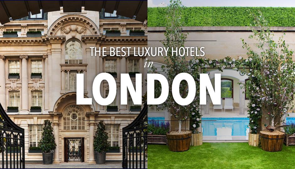 10 Best 5 Star Luxury Hotels in London Tablet Hotels