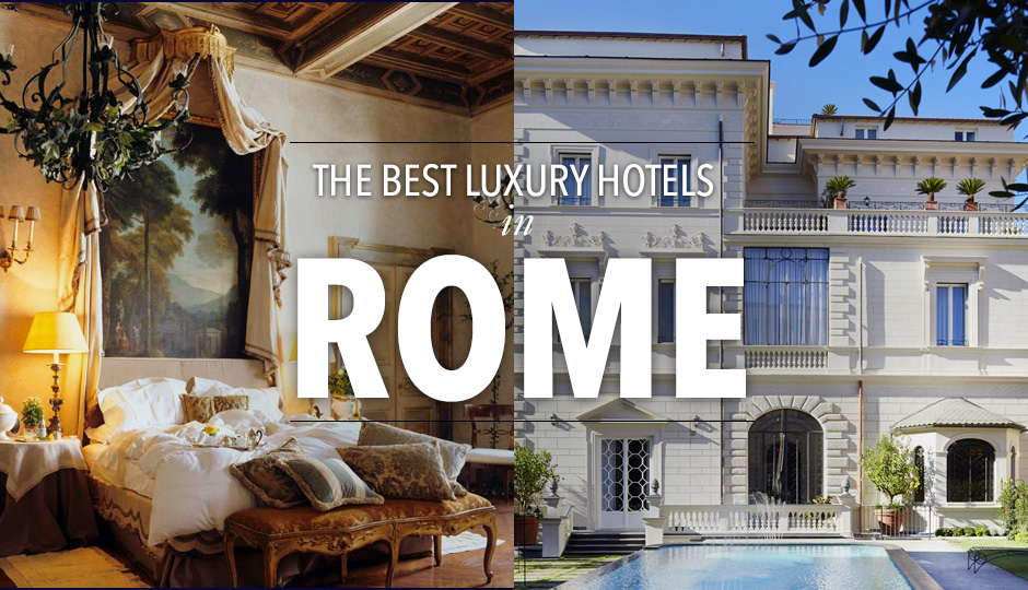 10 Best 5 Star Hotels In Rome Tablet Hotels